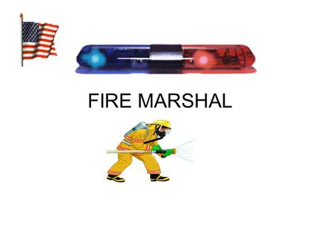 FIRE MARSHAL.