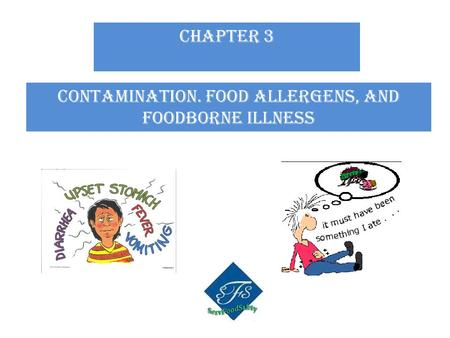 CHAPTER 3 Contamination. Food allergens, and foodborne illness.