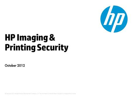 © Copyright 2012 Hewlett-Packard Development Company, L.P. The information contained herein is subject to change without notice. HP Imaging & Printing.