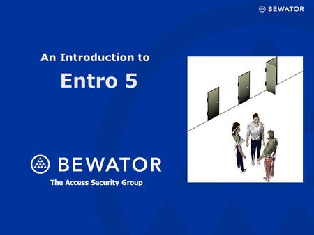 Entro 5 An Introduction to The Access Security Group.