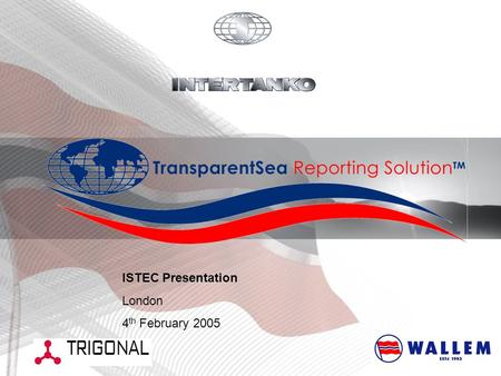 ISTEC Presentation London 4 th February 2005. Agenda 1.The companies 2.What is transparency? 3.Vision 4.The TransparentSea project 5.Conclusion 6.Discussion.