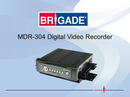 MDR-304 Digital Video Recorder. Can do: - Reliable real time recording of vehicle interiors & surrounding road environment. - Removable recorder unit.