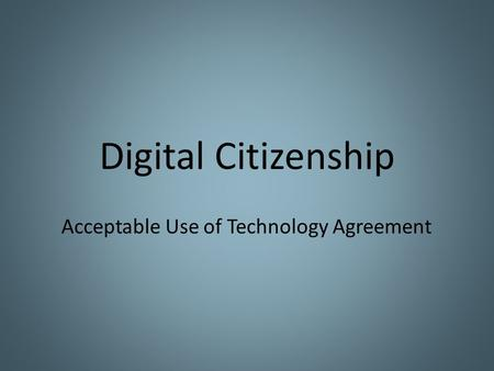 Digital Citizenship Acceptable Use of Technology Agreement.