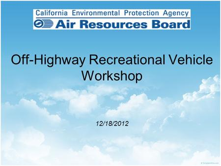 Off-Highway Recreational Vehicle Workshop 12/18/2012.