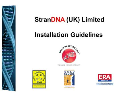 StranDNA (UK) Limited Installation Guidelines. Agenda  Housekeeping  Current Conventional Chain  Solution: Chain Reaction DNA  Benefits  Installation.