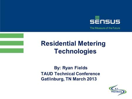 Residential Metering Technologies By: Ryan Fields TAUD Technical Conference Gatlinburg, TN March 2013 1.