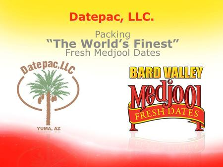 "1 Packing ""The World's Finest"" Fresh Medjool Dates Datepac, LLC."