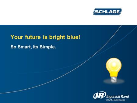 Your future is bright blue! So Smart, Its Simple..