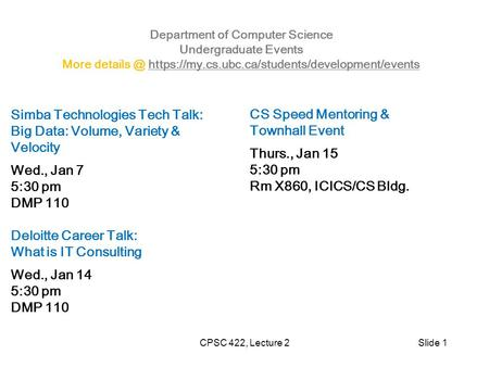 Department of Computer Science Undergraduate Events More https://my.cs.ubc.ca/students/development/eventshttps://my.cs.ubc.ca/students/development/events.