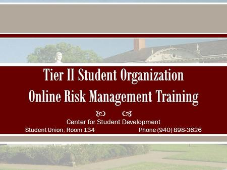  Center for Student Development Student Union, Room 134Phone (940) 898-3626.