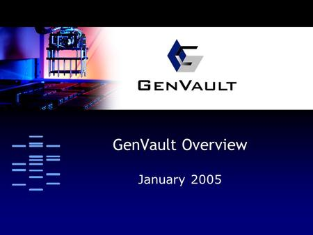 GenVault Overview January 2005. The Problem Conventional biosample management will not meet the ensuing demand for access to genetic samples and testing.