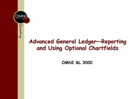 Advanced General Ledger—Reporting and Using Optional Chartfields OMNI GL 3000.