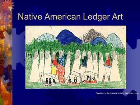 Native American Ledger Art Courtesy of the National Anthropological Archives.