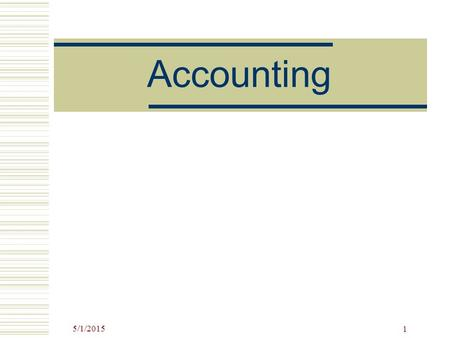 5/1/2015 1 Accounting. 5/1/2015 2 G/L Accounts  In the SAP R/3 system, each transaction that has a financial impact is recorded in a general ledger (G/L)