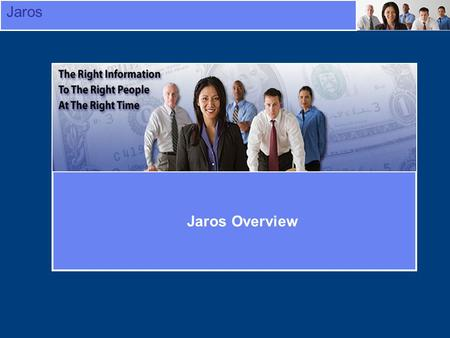 Jaros Jaros Overview. Jaros Overview - History Founded 1999 as consulting company GE Medical Systems IT Sigma Aldrich Smurfit-Stone Container Transitioned.