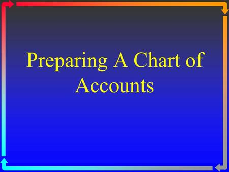 Preparing A Chart of Accounts. Drawbacks of the General Journal Cannot provide concise, easily accessible information about the changes to a single account.