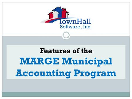 Features of the MARGE Municipal Accounting Program.
