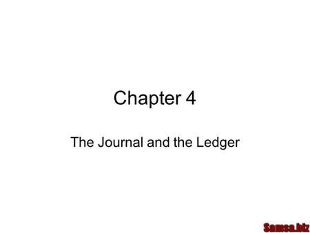 Chapter 4 The Journal and the Ledger. General Journal Fills the need to record all parts of a transaction in one place Includes date, debit, credit and.