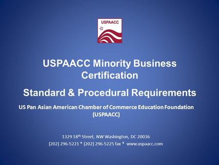 US Pan Asian American Chamber of Commerce Education Foundation (USPAACC) 1329 18 th Street, NW Washington, DC 20036 (202) 296-5221 * (202) 296-5225 fax.