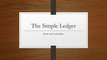 The Simple Ledger Debit and Credit Rules.