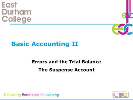 Errors and the Trial Balance The Suspense Account