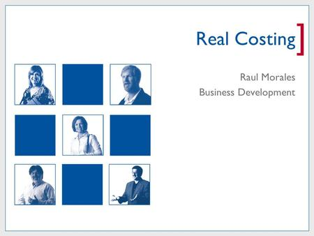] Real Costing Raul Morales Business Development.