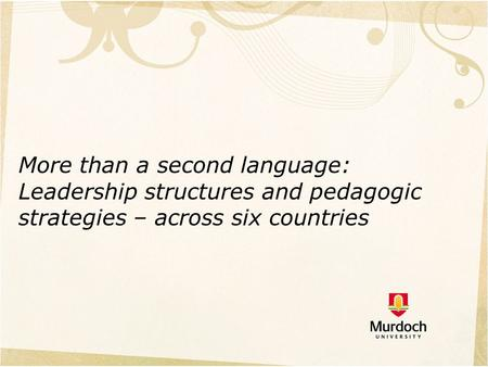 More than a second language: Leadership structures and pedagogic strategies – across six countries AIE Mumbai, October 2014.