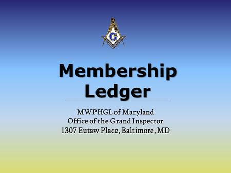 Membership Ledger MWPHGL of Maryland Office of the Grand Inspector 1307 Eutaw Place, Baltimore, MD.