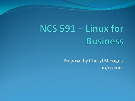 Proposal by Cheryl Mesagna 10/15/2014 1. PROPOSAL A web server using a database back end and hosting SQL Ledger accounting software. Advantages of this.