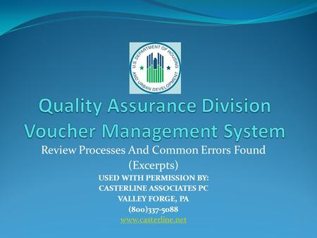 Review Processes And Common Errors Found (Excerpts) USED WITH PERMISSION BY: CASTERLINE ASSOCIATES PC VALLEY FORGE, PA (800)337-5088 www.casterline.net.
