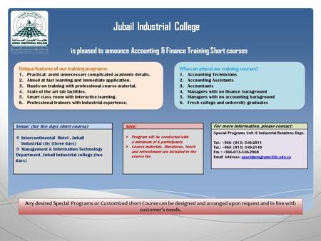 Jubail Industrial College is pleased to announce Accounting & Finance Training Short courses For more information, please contact: Special Programs Unit.