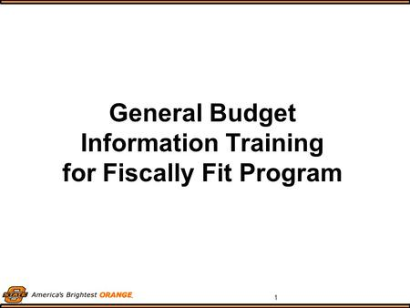 1 General Budget Information Training for Fiscally Fit Program.
