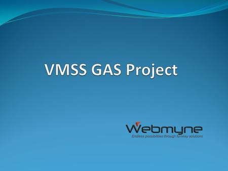 VMSS GAS Project This is a web application by which VMSS Gas agency can generate customer's Gas bill very easily an accurately. Gas agency can easily.
