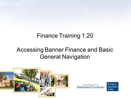 Finance Training 1.20 Accessing Banner Finance and Basic General Navigation.