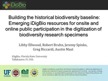 IDigBio is funded by a grant from the National Science Foundation's Advancing Digitization of Biodiversity Collections Program (Cooperative Agreement EF-1115210).
