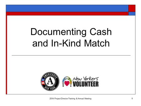 Documenting Cash and In-Kind Match 12014 Project Director Training & Annual Meeting.