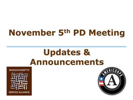 November 5 th PD Meeting Updates & Announcements.
