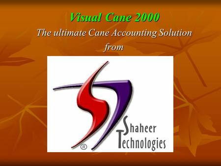 Visual Cane 2000 The ultimate Cane Accounting Solution from.