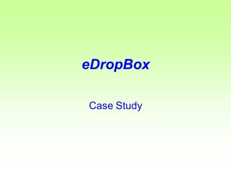 EDropBox Case Study. eDropBox Empowering SME's for Electronic Transactions.