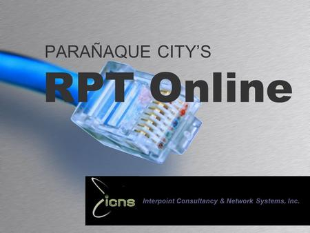 RPT Online PARAÑAQUE CITY'S Interpoint Consultancy & Network Systems, Inc.