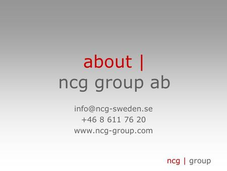 Ncg | group about | ncg group ab +46 8 611 76 20