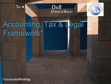 PwC Accounting, Tax & Legal Framework* *connectedthinking.
