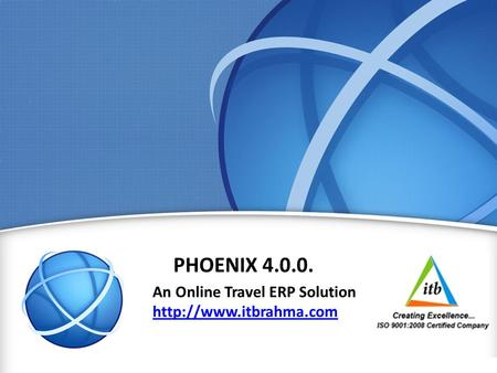 1 PHOENIX 4.0.0. An Online Travel ERP Solution