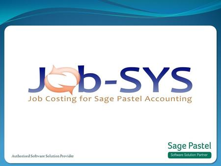 Authorised Software Solution Provider. Take Sage Pastel beyond accounting with Job-SYS, a fully integrated, REAL TIME, job costing module for Pastel Xpress.