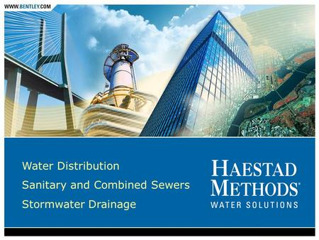 Water Distribution Sanitary and Combined Sewers Stormwater Drainage.