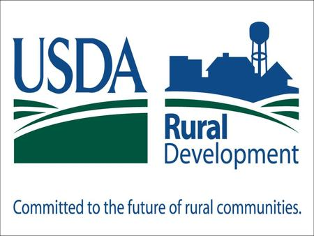 2 Water and Waste Loans and Grants United States Department of Agriculture??? Rural Development: Mandate to improve the quality of life in Rural America.