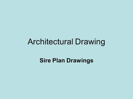 Architectural Drawing Sire Plan Drawings. Preliminary Planning How do I select a house and site that will fit my needs and format in AutoCAD?