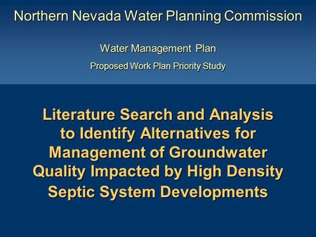 Literature Search and Analysis to Identify Alternatives for Management of Groundwater Quality Impacted by High Density Septic System Developments Literature.