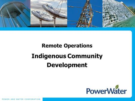 Remote Operations Indigenous Community Development.
