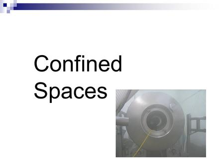 Confined Spaces.